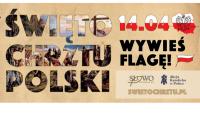 Wywieś Flagę - Akcja promująca Święto Chrztu Polski